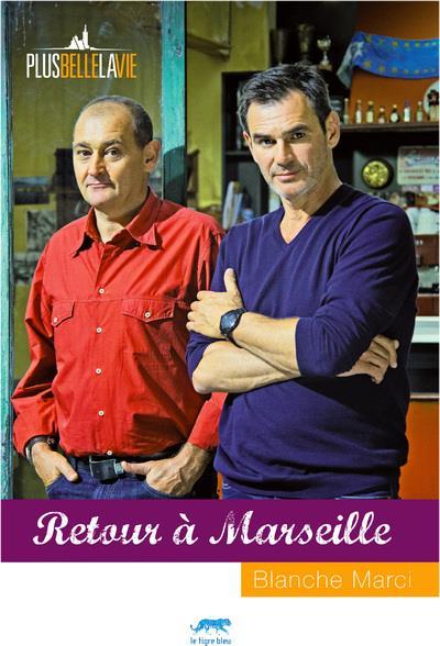 Plus Belle La Vie Marseille : belle, marseille, BELLE, Retour, Marseille, Blanche, Marci, Tigre, Grand, Format, Librerit, Carouge