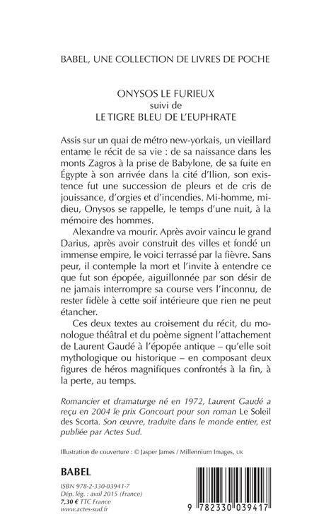 Tigre Bleu De L Euphrate : tigre, euphrate, Onysos, Furieux, Tigre, L'Euphrate, Laurent, Gaudé, Actes, Poche, Livre, NANCY