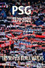 PSG 1970 – 2020, les 50 plus beaux matchs