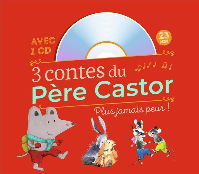 3 contes du Père Castor ; plus jamais peur !