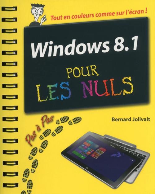 Windows 8.1 Pour Les Nuls : windows, Windows, Bernard, Jolivalt, First, Interactive, Ebook, (ePub), Kazabul, Martinique, FRANCE
