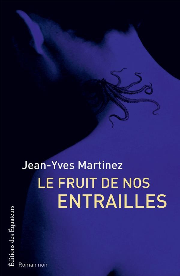 Le Fruit De Nos Entrailles : fruit, entrailles, Fruit, Entrailles, Jean-Yves, Martinez, Equateurs, Grand, Format, Livre, NANCY