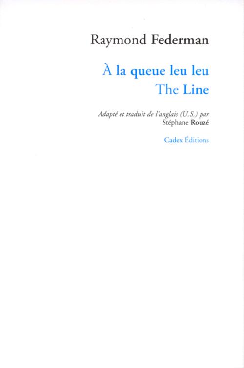à La Queue Leu Leu Origine : queue, origine, Queue, Raymond, Federman, Cadex, Grand, Format, Choses, BOULOGNE, BILLANCOURT