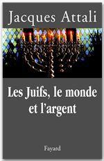 Les Juifs Et L Argent : juifs, argent, Juifs,, Monde, L'argent, Jacques, Attali, Fayard, Ebook, (ePub), Livre, NANCY