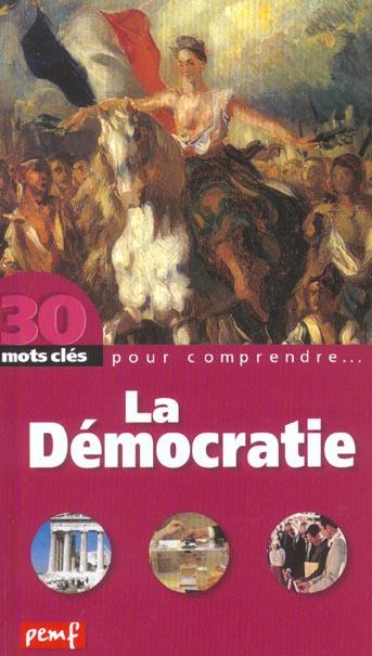 30 mots clés pour comprendre... ; la démocratie