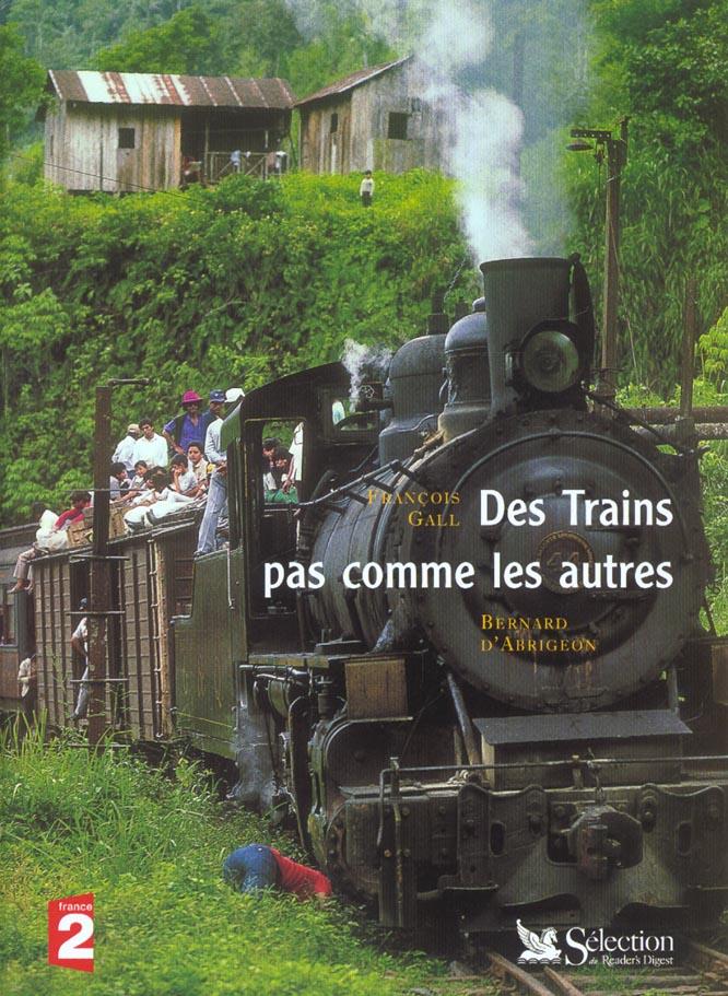 Des Train Pas Comme Les Autres : train, comme, autres, Trains, Comme, Autres, Francois, Gall,, Bernard, Abrigeon, Selection, Reader's, Digest, Beaux-livres, Albertine, New-York