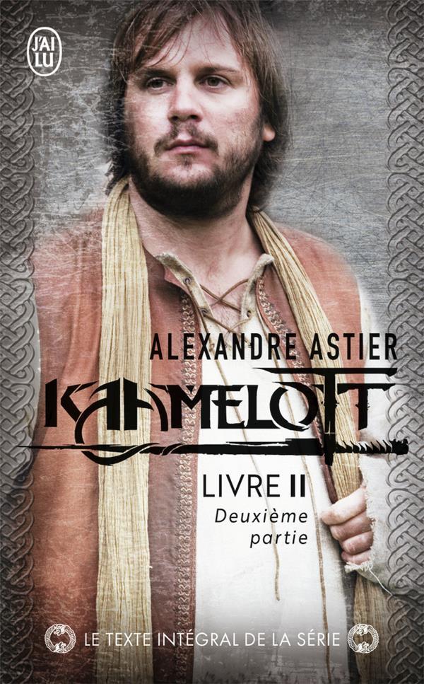 Kaamelott Livre 6 Episode 8 : kaamelott, livre, episode, Kaamelott, Deuxième, Partie, Alexandre, Astier, Poche, Livre, NANCY