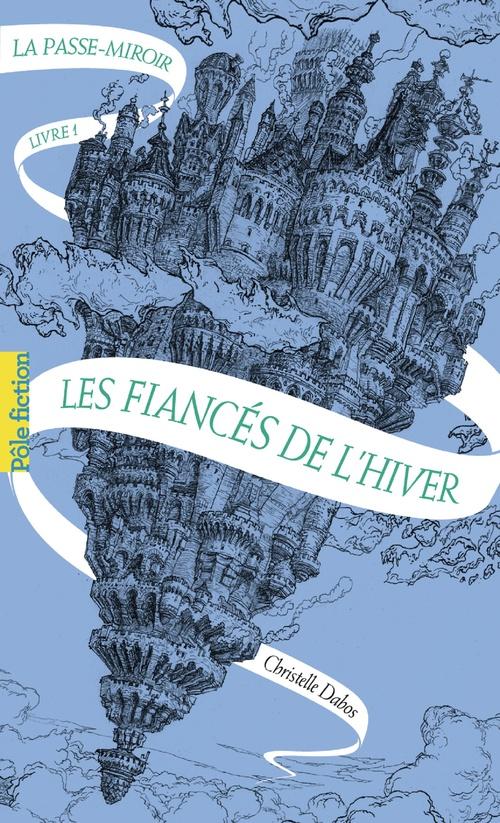 La Passe Miroir Ebook Gratuit : passe, miroir, ebook, gratuit, Passe-miroir, Fiancés, L'hiver, Christelle, Dabos, Gallimard, Jeunesse, Ebook, (ePub), E-readers.ch