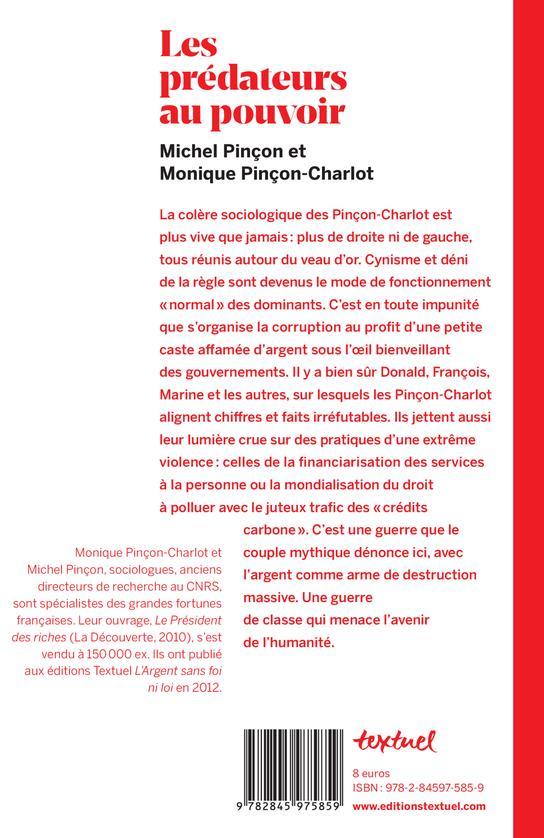 Les Predateurs Au Pouvoir Main Basse Sur Notre Avenir Michel Pincon Monique Pincon Charlot Textuel Grand Format Dalloz Librairie Paris