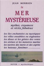 Les Tresors De La Mer Mysterieuse : tresors, mysterieuse, Mystérieuse, Mythes,, Croyances, Récits, Fabuleux, Merrien, Royer, Editions, Grand, Format, Livre, NANCY