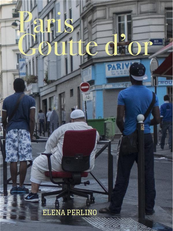 La Goutte D Or Dangereux : goutte, dangereux, Paris, Goutte, Elena, Perlino, Grand, Format, Place, Libraires