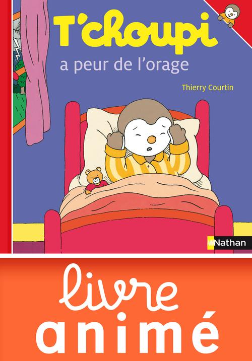 T Choupi A Peur De L Orage : choupi, orage, T'choupi, L'orage, Thierry, Courtin, Nathan, Ebook, (ePub), L'Alinéa, MARTIGUES