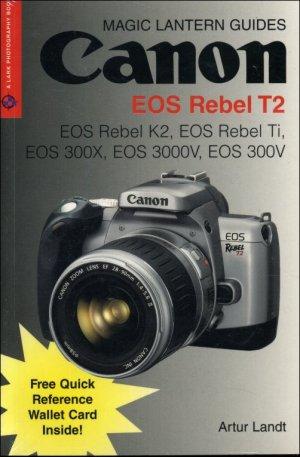 Canon EOS Rebel T2: EOS Rebel K2,Ti Camera Manual Book | eBay