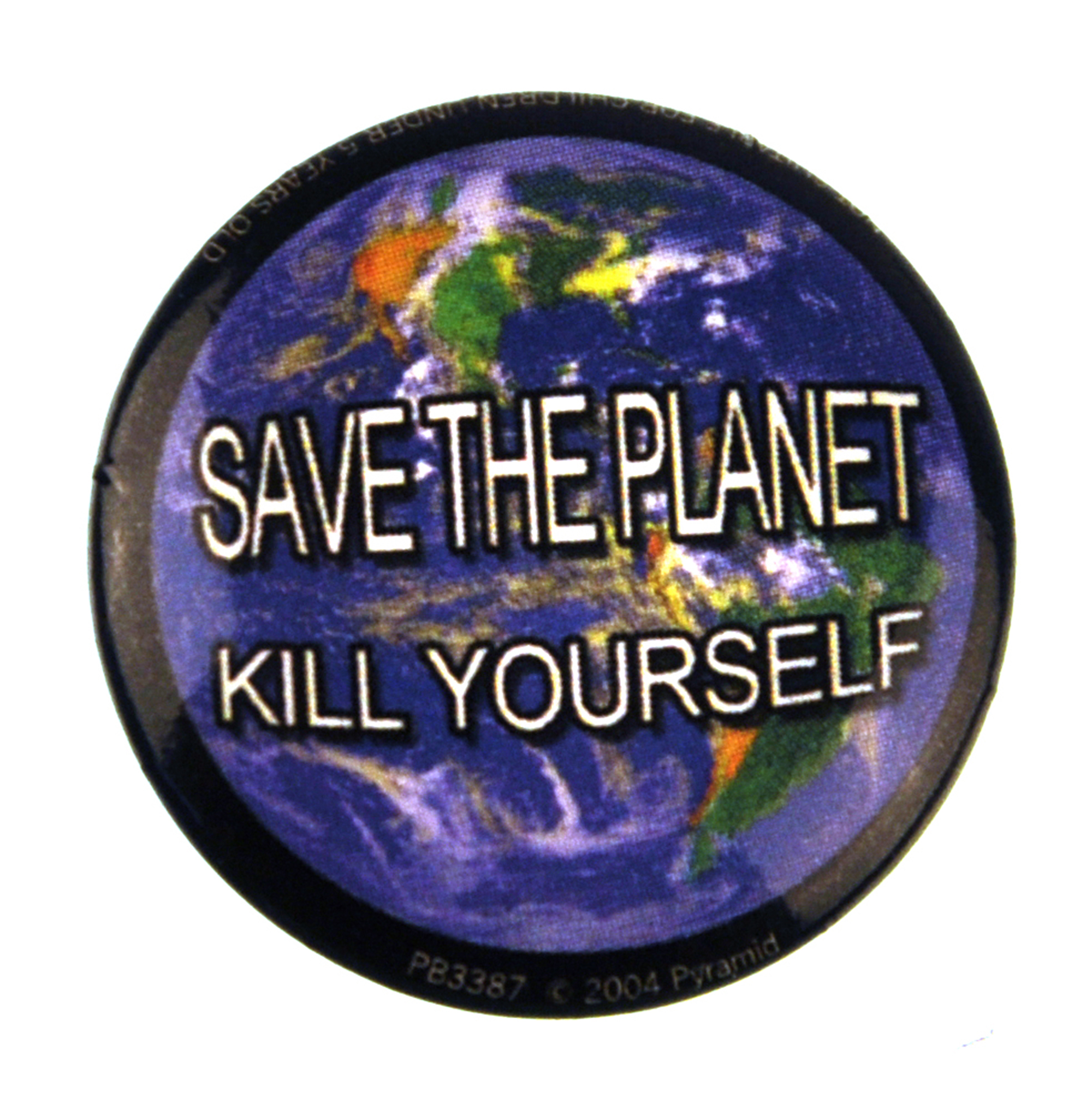 Save The Planet Kill Yourself Badge