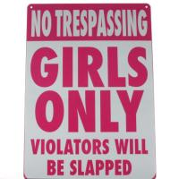 No Trespassing - Girls Only - Violators will Be Slapped ...