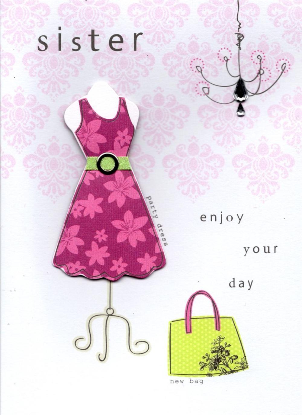 Sister Pretty Dress Handmade Happy Birthday Card Cards