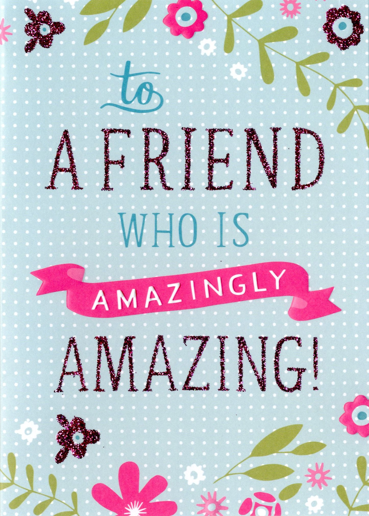 Amazingly Amazing Friend Birthday Card Cards