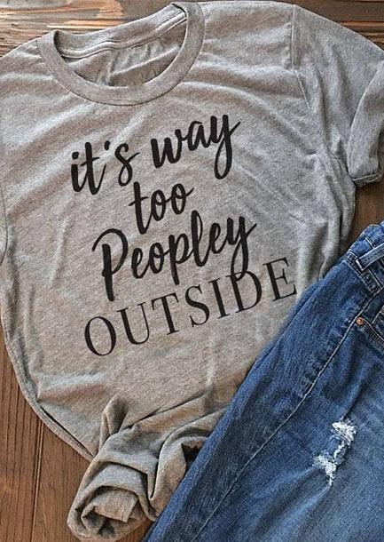 Its Way Too Peopley Outside TShirt  Fairyseason
