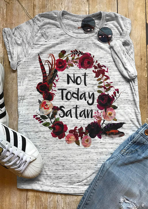 Not Today Satan Floral TShirt  Fairyseason
