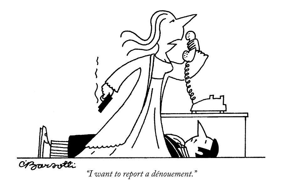 I Want To Report A Denouement by Charles Barsotti