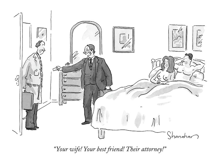Your Wife! Your Best Friend! Their Attorney! by Danny Shanahan