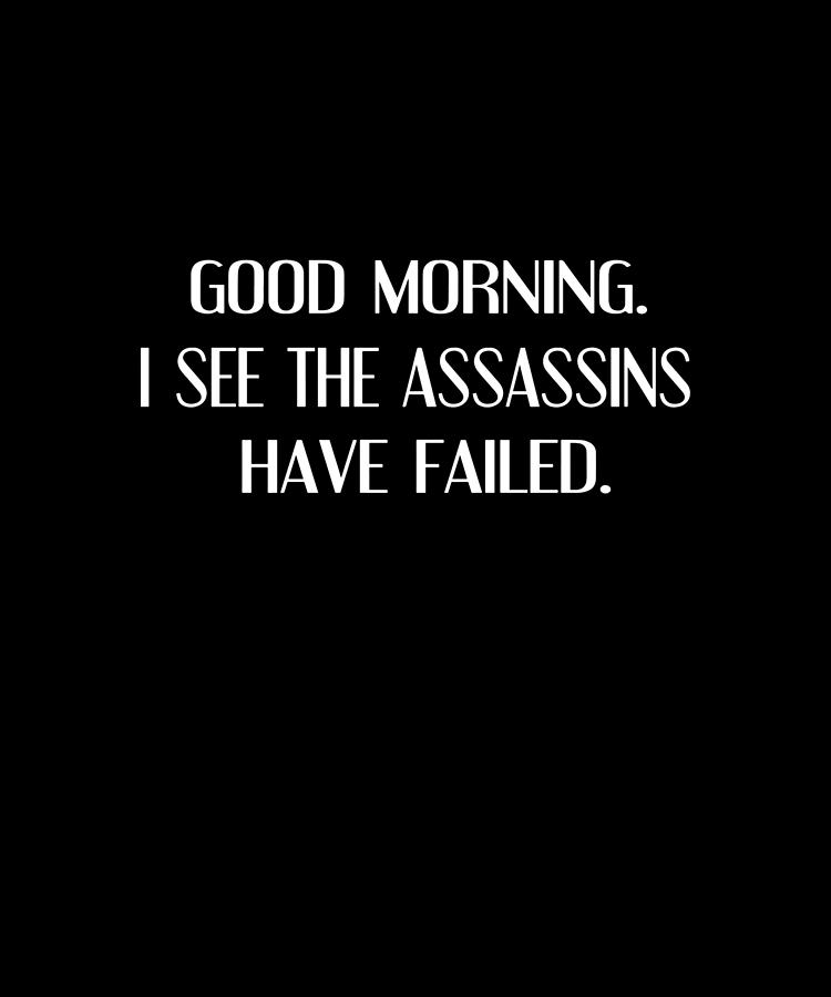 Funny Images And Sayings : funny, images, sayings, Assassins, Failed, Funny, Sayings, Witty, Offensive, Humorous, Digital, Dylan