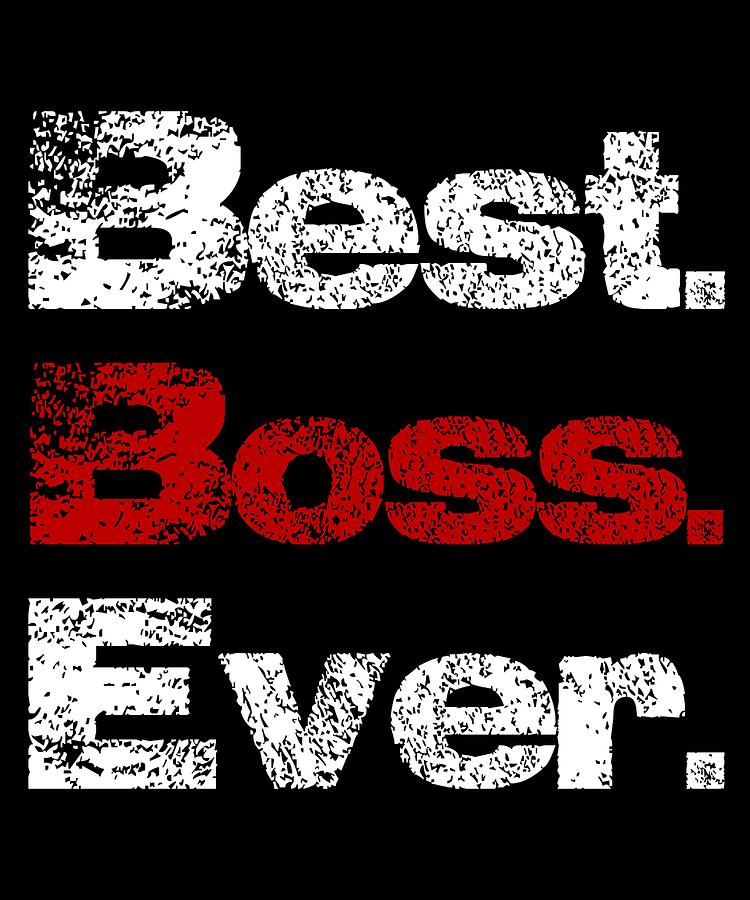 best boss ever by