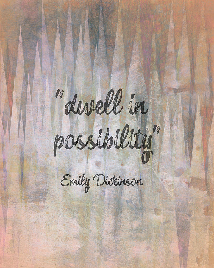 Emily Dickinson I Dwell In Possibility : emily, dickinson, dwell, possibility, Dwell, Possibility, Emily, Dickinson, Literary, Quote, Photograph, Powell