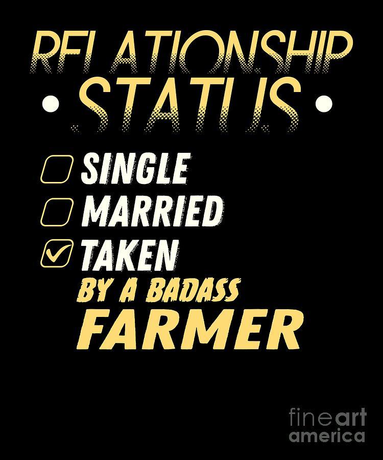 Badass Relationship Quotes : badass, relationship, quotes, Relationship, Status, Taken, Badass, Farmer, Digital, TeeQueen2603