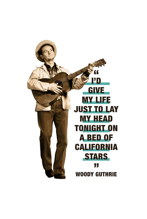 Woody Guthrie Quotes (Author of Bound for Glory)