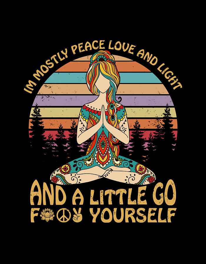 Download Yoga I'm Mostly Peace Love And Light And A Little Go ...