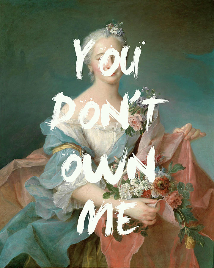 You Don't Own Me : don't, Don't, Print, Digital, Georgia, Fowler