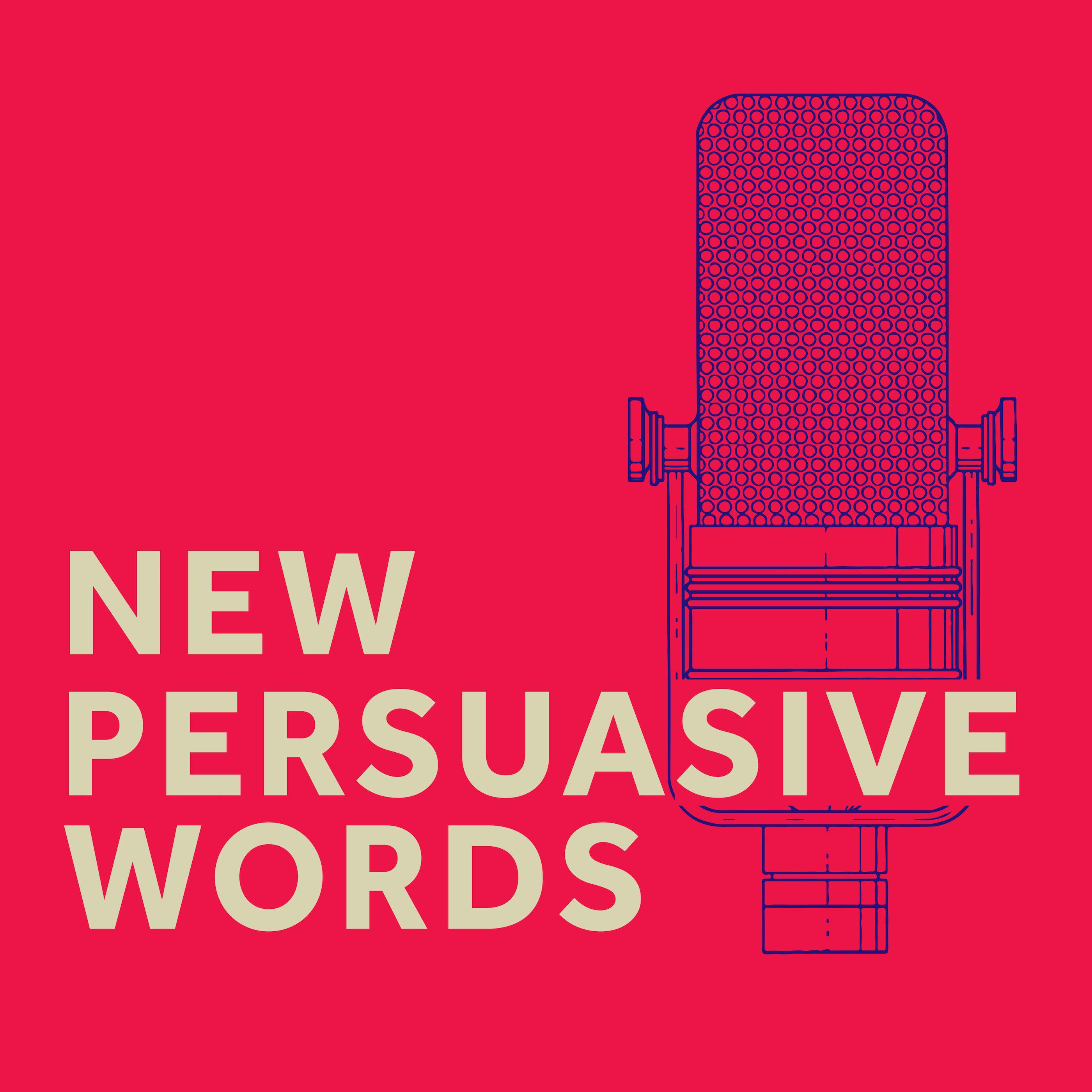 New Persuasive Words Podcast