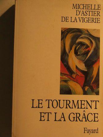 Michelle D'astier De La Vigerie : michelle, d'astier, vigerie, Tourment, Grace, Littérature, Rakuten