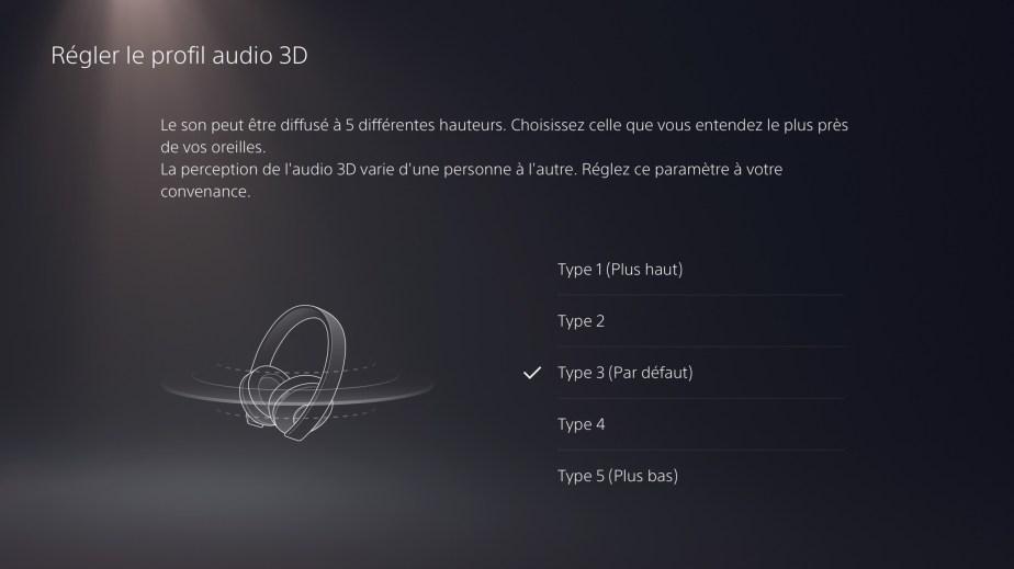 Vous pouvez choisir parmi 5 profiles audio 3D sur la PS5