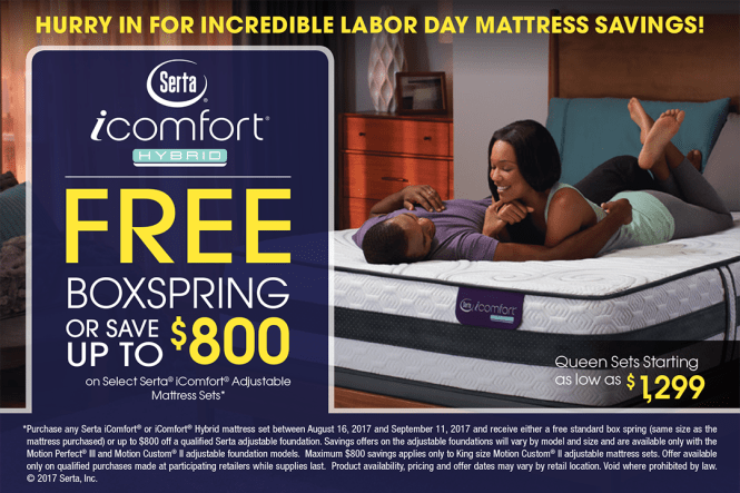 On Now Through September 11th Choose One Of Our Premium Mattress Brands And Get An Unbeatable Deal A Box Spring Or Adjule Base