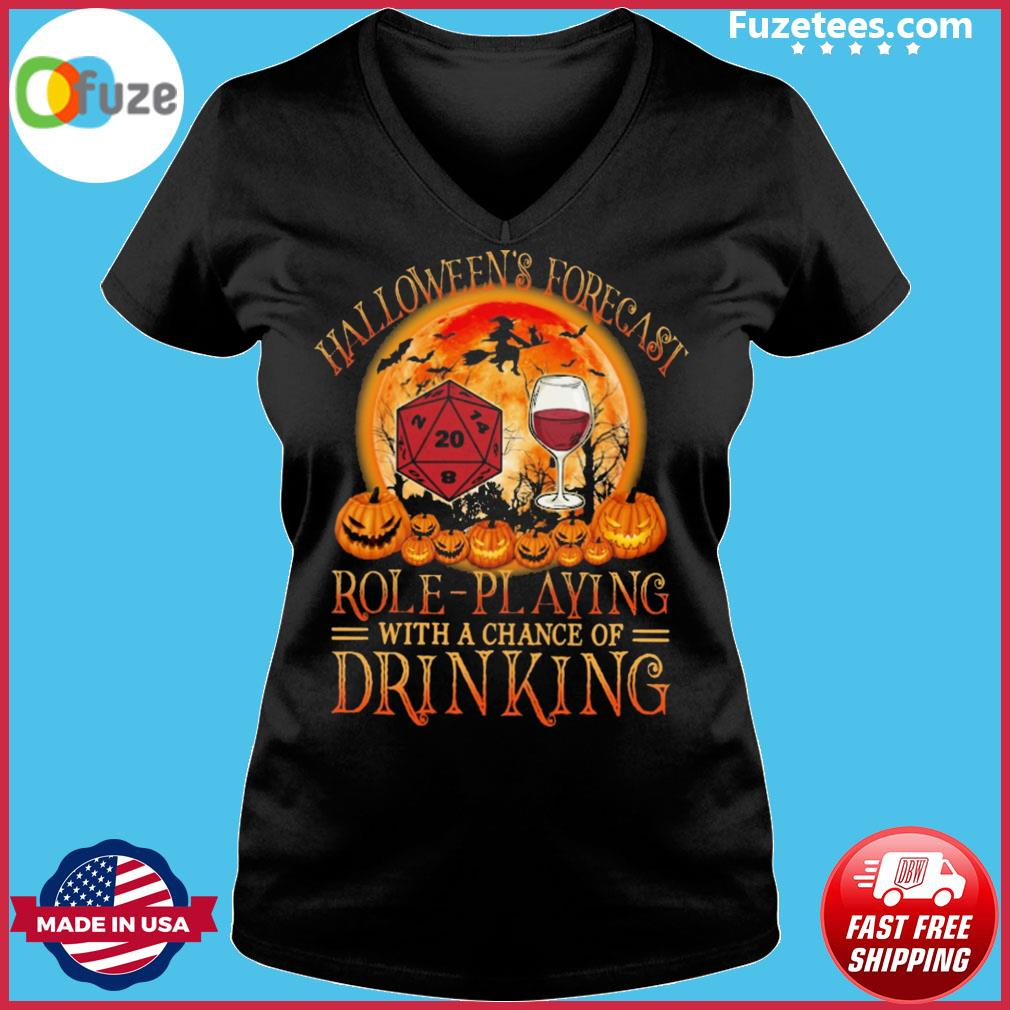 Many people around the world celebrate halloween, which occurs annually on october 31. Halloween's Forecast Role-playing D&d With A Chance Of Drinking Wine Shirt - Fuzetee