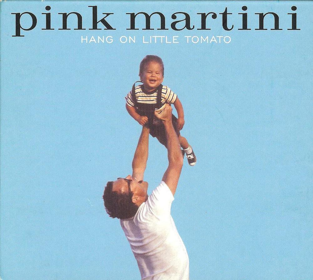 Pink Martini  Hang on Little Tomato Lyrics  Genius Lyrics