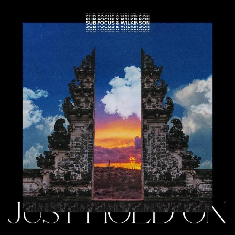 Sub Focus & Wilkinson – Just Hold On Lyrics | Genius Lyrics