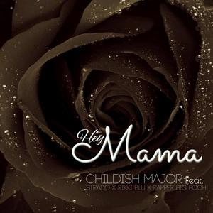 Childish Major – Hey Mama Lyrics | Genius Lyrics