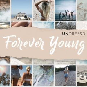 Undressd Forever Young Lyrics Genius Lyrics