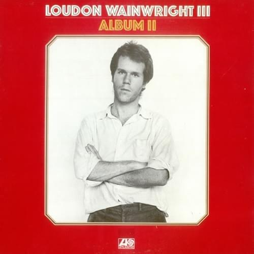 Loudon Wainwright Girlfriends