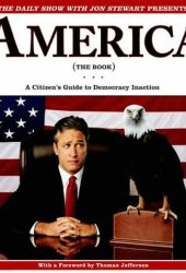 America (The Book): A Citizen's Guide to Democracy Inaction Book
