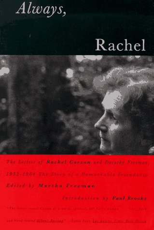 Always, Rachel: The Letters of Rachel Carson and Dorothy Freeman 1952-64-The Story of a Remarkable Friendship