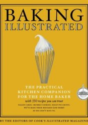 Baking Illustrated: A Best Recipe Classic (The Best Recipe Series) Pdf Book