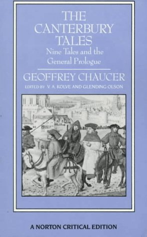 The Canterbury Tales: Nine Tales and the General Prologue: Authoritative Text, Sources and Backgrounds, Criticism