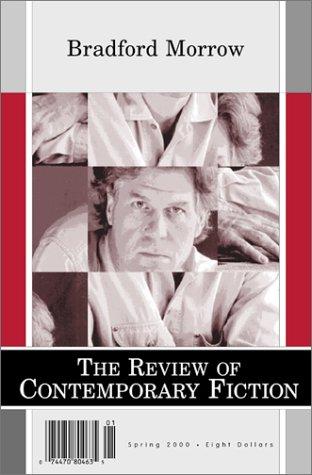 The Review Of Contemporary Fiction: Bradford Morrow