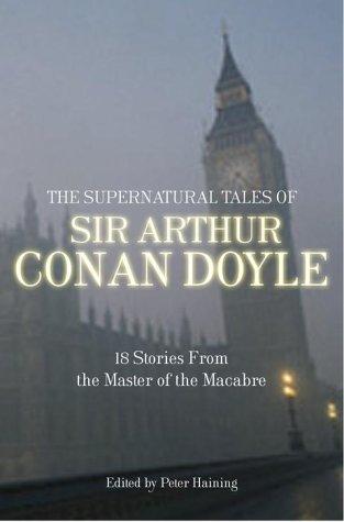 The Supernatural Tales of Sir Arthur Conan Doyle