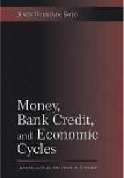 Money, Bank Credit, and Economic Cycles Pdf Book