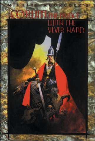 Corum: The Prince with the Silver Hand (Eternal Champion, #12)